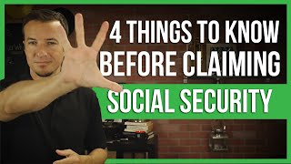 4 things to know before claiming social security.