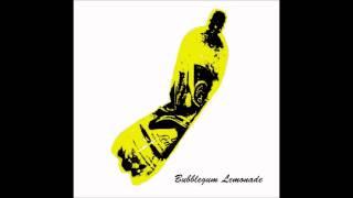 Bubblegum Lemonade - You Can