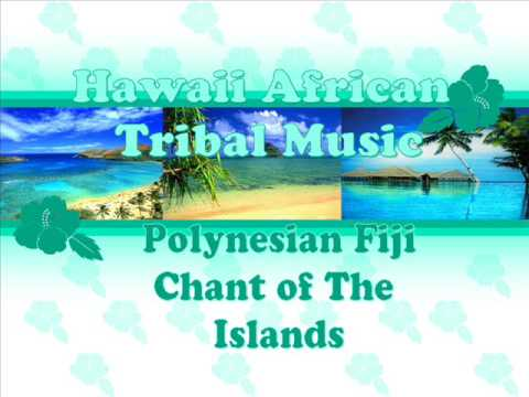 E Papa // Fiji // Hawaii African Tribal Music Polynesian Fiji Chant of The Islands