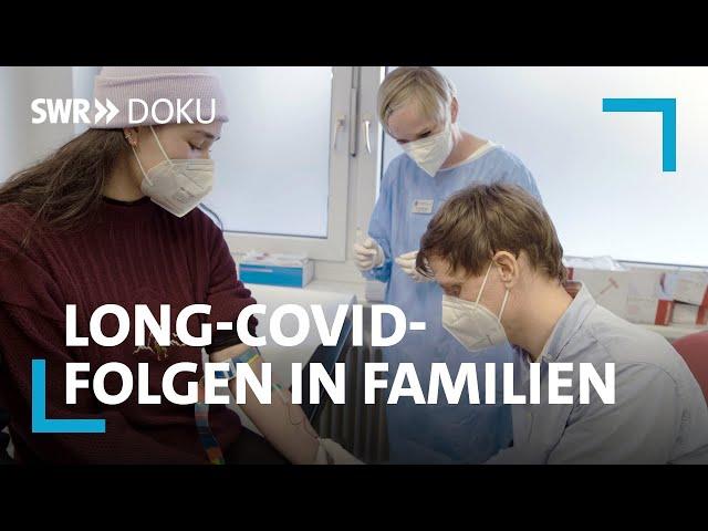Dem Virus auf der Spur - Was machen Long-Covid Folgen mit den Familien?   SWR Doku