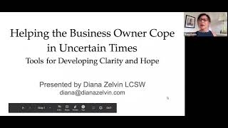 Helping the Business Owner Cope in Uncertain Times:Tools for Developing Clarity and Hope