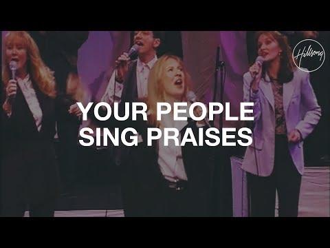 Your People Sing Praises - Hillsong Worship