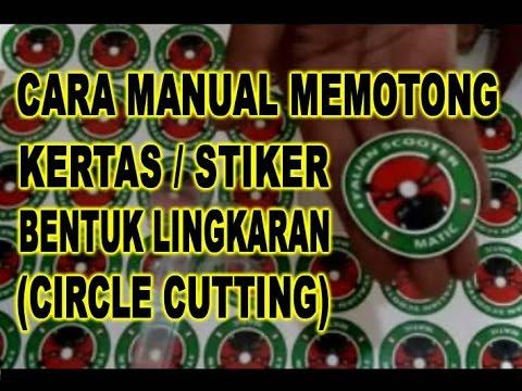 Cara Manual Memotong Kertas Stiker Bentuk Lingkaran Circle Cutting Youtube