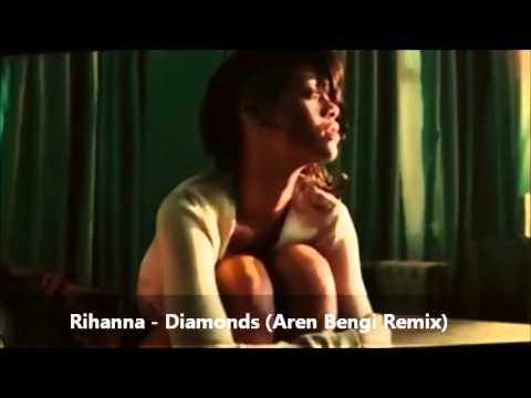 Rihanna - Diamonds (Aren Bengi Remix)
