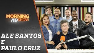 Ale Santos e Paulo Cruz - Morning Show - 19/08/19