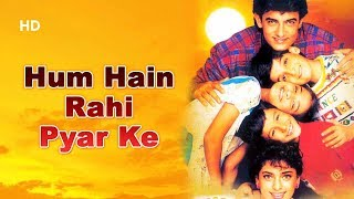 Hum Hain Rahi Pyar Ke (HD) | Aamir Khan | Juhi Chawla | Kunal Khemu | Bollywood Superhit Movie