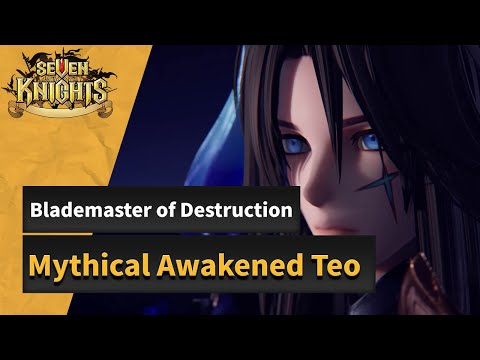 [Seven Knights] Blademaster of Destruction Mythical Awakened Teo is here!