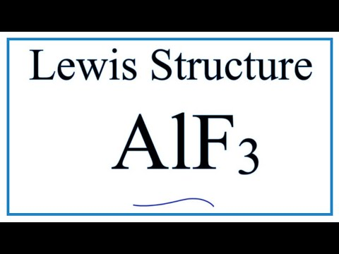 How To Draw The Lewis Dot Structure For AlF3:    Aluminum Fluoride