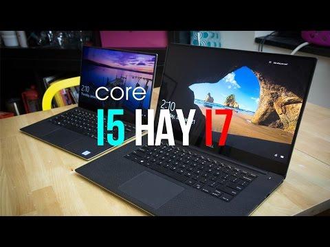 Chọn Laptop Cpu Core i5 hay Core i7 khi mua máy   Đức Việt