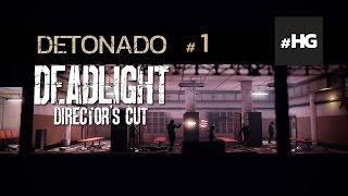 Detonado Deadlight: Director