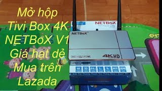 Mở hộp Tivi Box 4K giá rẻ-Review sản phẩm mua trên Lazada