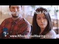 Tampons: They're Not For Girls | Who Are You Wearing?