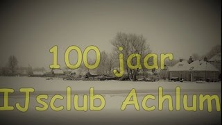 2017 ijsclub Achlum 100 jaar