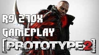 Prototype 2 PC Gameplay [R9 270X] | 1080p HD
