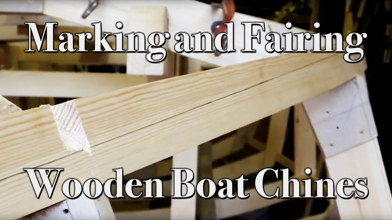 How to Mark Out and Fair Chines on a Wooden Boat | Building a Wood ...