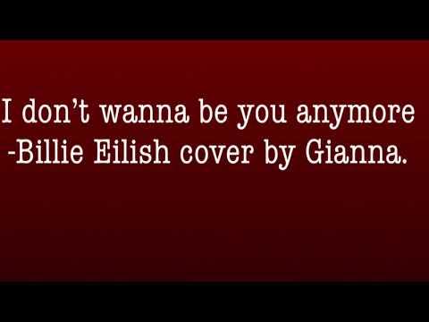 Idontwannabeyouanymore -Billie Eilish cover by Gianna