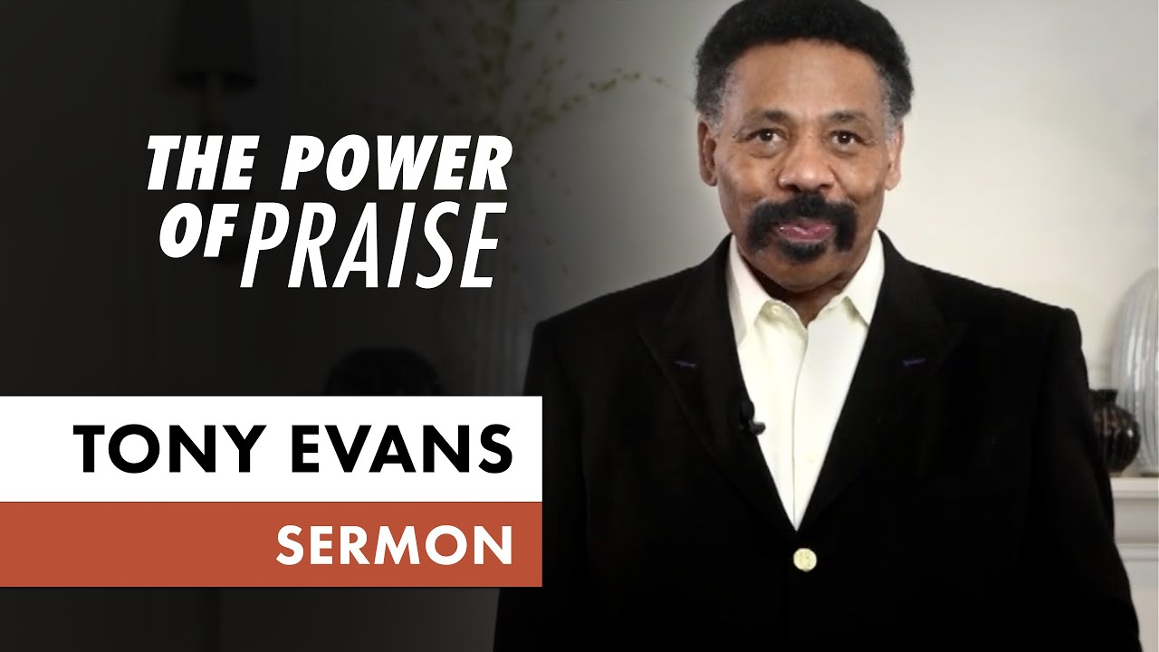 The Power of Praise • April 26 (Sermon Only, Tony Evans) - YouTube
