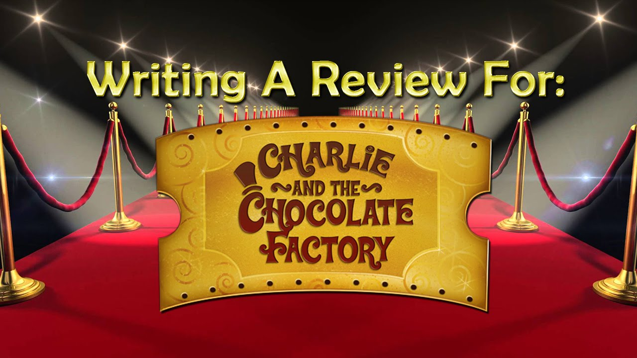 charlie the chocolate factory film review  charlie the chocolate factory film review 2016