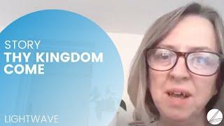 Thy Kingdom Come Testimony - June