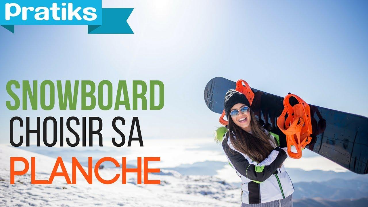 Snowboard bien choisir sa planche d butant youtube - Comment bien choisir sa plancha ...