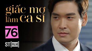 GIẤC MƠ LÀM CA SĨ TẬP 76 | Phim Tình Cảm Hàn Quốc Hay Nhất 2020 | Phim Hàn Quốc 2020