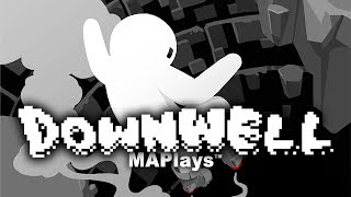 MAPlays: Downwell #1 - Rage Inducing 8-bit Game