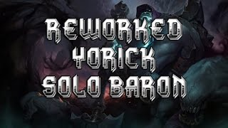Reworked Yorick Solo Baron - Without Losing HP