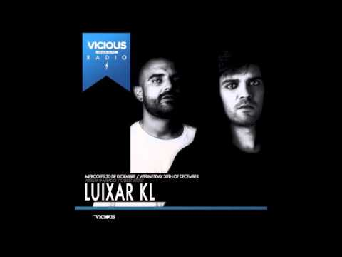 Set  LUIXAR KL  _  VICIOUS RADIO   December 2015