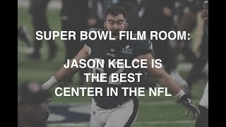 SUPER BOWL FILM ROOM: Why Jason Kelce is the best center in the NFL
