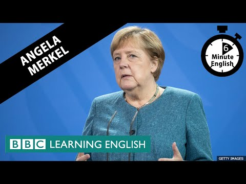 Angela Merkel - 6 Minute English