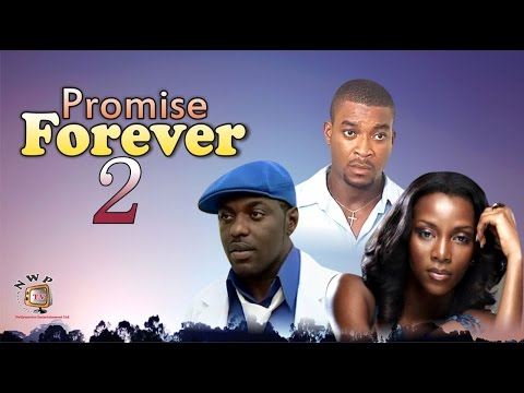 Promise Me Forever 2   -  Nigerian Nollywood Movie