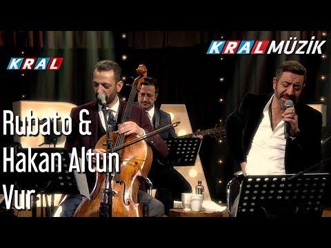 Vur - Rubato & Hakan Altun