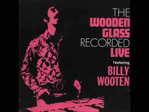 The Wooden Glass featuring Billy Wooten - In The R...