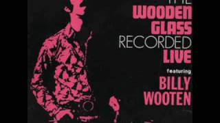 The Wooden Glass featuring Billy Wooten - In The Rain (Live)