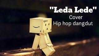 Leda Ledeora tak getuni ora tak tangisi - Cover    hip hop dangdut