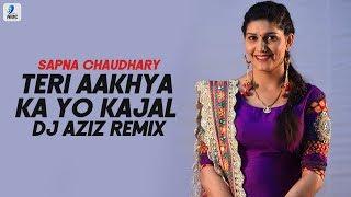 Teri Aakhya Ka Yo Kajal (Remix) | Sapna Chaudhary | DJ Aziz | Viral Song