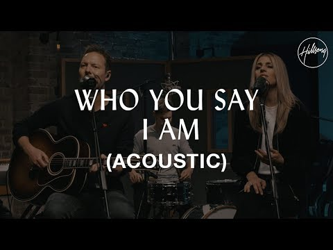 Who You Say I Am (Acoustic) - Hillsong Worship Mp3