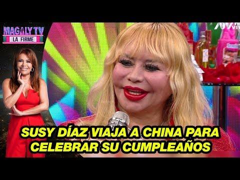 Susy Díaz viaja a China para celebrar su cumpleaños