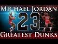 Greatest Dunks Of Michael Jordans Career