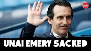 Unai Emery Sacked | Favourites for the job | How will he be remembered?