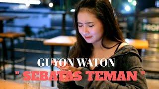 SEBATAS TEMAN - GUYON WATON ( unofficial Remake Video clip )