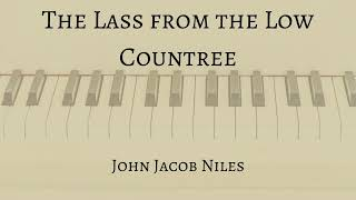 The Lass from the Low Countree by John Jacob Niles (Accompaniment)