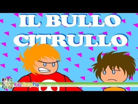 Il bullo citrullo | Canzoni per bambini | Video animato