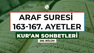 Kur'an Sohbetleri  | ARAF SURESİ 163-167. AYETLER