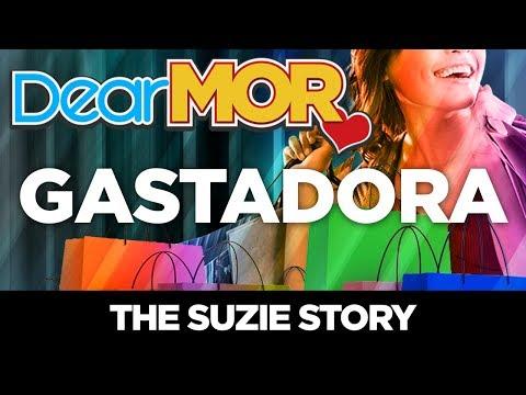 "#DearMOR: ""Gastadora"" The Suzie Story 06-04-18"