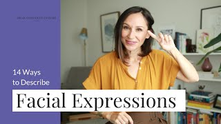 14 Ways to Des¢ribe Facial Expressions in English [with the Eyebrows, Eyes, Mouth, and Chin]