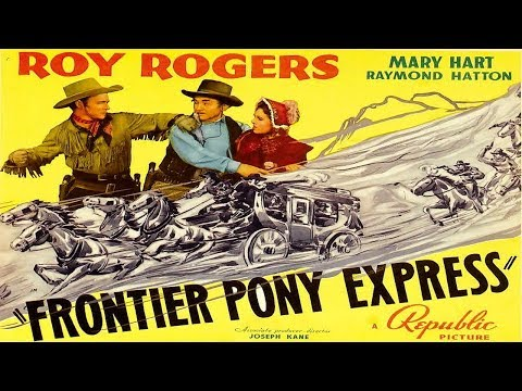 Frontier Pony Express / Roy Rogers / 1939
