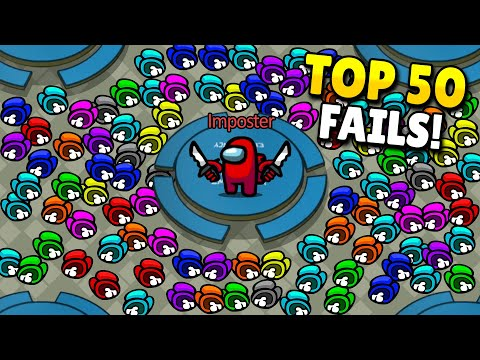 TOP 50 FUNNIEST FAILS IN AMONG US