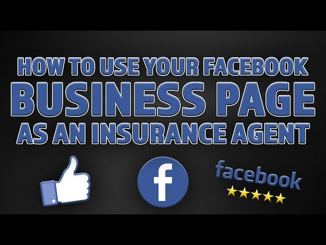 How To Use Your Facebook Business Page As An Insurance Agent!