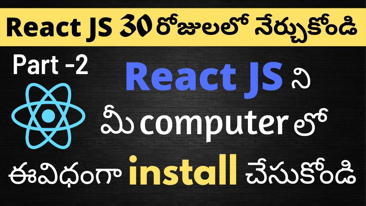 #2 Setup React JS Application Telugu Tutorials